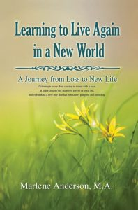 Learning to Live Again in a New World, by Marlene Anderson | focuswithmarlene.com