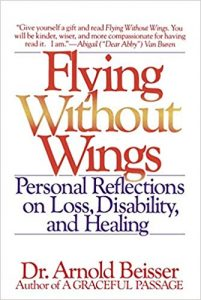 Flying Without Wings: Personal Reflections on Loss, Disability and Healing, by Arnold Beisser
