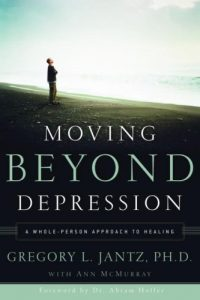 Moving Beyond Depression by Gregory L Jantz