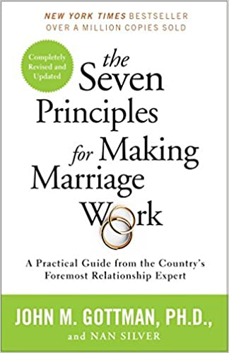 The Seven Principles for Making Marriage Work - John M Gottman